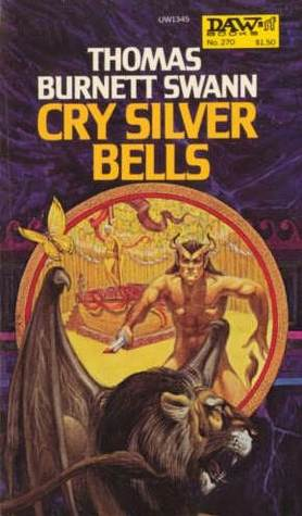 Cry Silver Bells by Thomas Burnett Swann