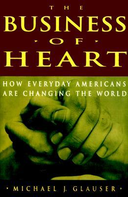 The Business of Heart by Michael J. Glauser