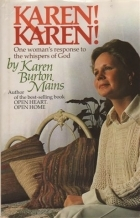 Karen! Karen!: One woman's response to the whispers of God