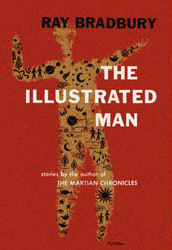 The Illustrated Man Edition by Ray Bradbury