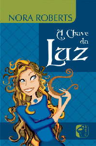 A Chave da Luz by Nora Roberts