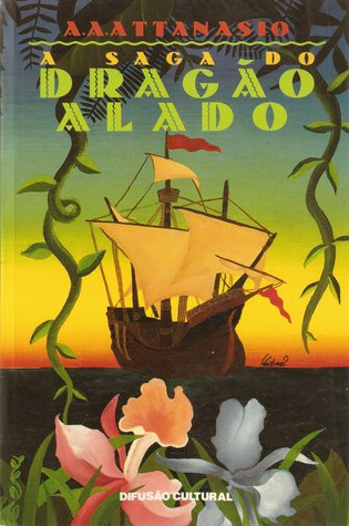 A Saga do Dragão Alado by A.A. Attanasio