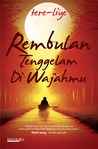 Rembulan Tenggelam Di Wajahmu by Tere Liye