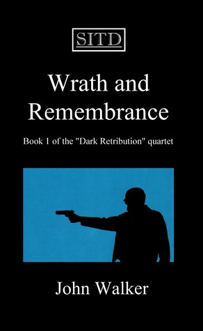 Wrath and Remembrance by John  Walker