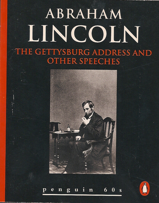 The Gettysburg Address and Other Speeches
