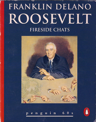 Fireside Chats by Franklin D. Roosevelt