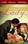 If I Were a Lady... by Bryl R. Tyne