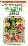 Outlaws of Sherwood Forest (Choose Your Own Adventure, #47)