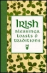 Irish blessings, toasts & traditions