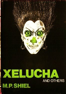 Xelucha and Others by M.P. Shiel