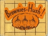 Brownies - Hush!