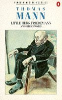 Little Herr Friedemann, And Other Stories by Thomas Mann