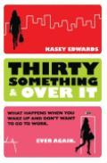 Thirty Something and Over It by Kasey Edwards