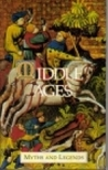 Middle Ages Myths & Legends (Myths&Legends Series)