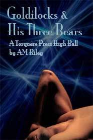 Goldilocks and His Three Bears by A.M. Riley