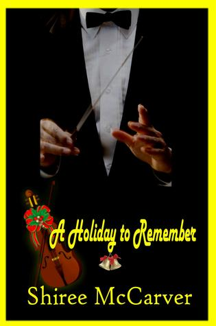 A Holiday to Remember by Shiree McCarver