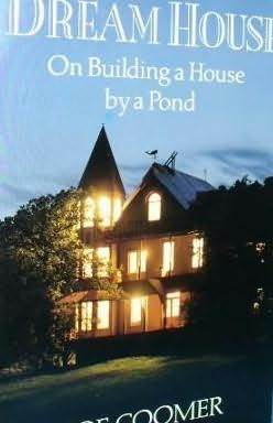 Dream House: On Building a House by a Pond