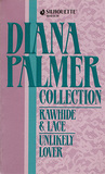 Diana Palmer Collection: Rawhide & Lace / Unlikely Lover