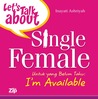 Let's Talk about Single Female