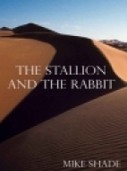 The Stallion and the Rabbit by Mike Shade