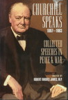Churchill Speaks: Collected Speeches in Peace and War, 1897-1963