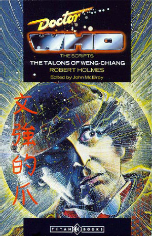 Doctor Who: The Talons of Weng-Chiang The Script