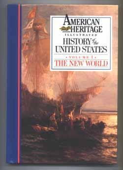 American Heritage Illustrated History of the United States 1 by Robert G. Athearn