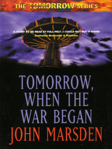 tomorrow when the war began john The film of john marsden's novel was the biggest local movie of 2010 so why is it being remade as a tv series only five years later tomorrow when the war began, again: john marsden novel born .