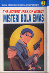 Misteri  Bola Emas  (The Adventures of Wisely, #2)
