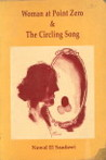Woman At Point Zero ;And The Circling Song