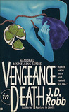 Vengeance in Death (In Death, #6)