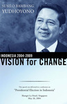 Indonesia 2004-2009: Vision for Change