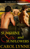 Sunshine, Sex and Sunflowers by Carol Lynne