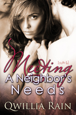 Meeting a Neighbor's Needs by Qwillia Rain