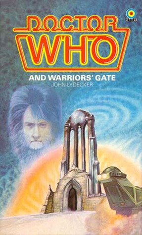 Doctor Who And Warriors Gate by Stephen Gallagher