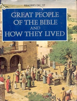Great People of Bible and How They Lived