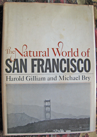 The Natural World of San Francisco by Harold Gilliam