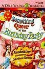 Something Queer at the Birthday Party by Elizabeth Levy