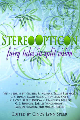 Stereo Opticon: Fairy Tales in Split Vision