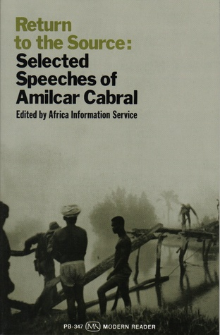 Return To The Source: Selected Speeches Of Amilcar Cabral