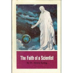 The Faith of a Scientist by Henry B. Eyring