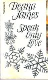 Speak Only Love (Regency Duo, #1)
