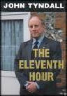 The Eleventh Hour by John Hutchyns Tyndall