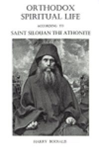 Orthodox Spiritual Life According to Saint Silouan of Mount A... by Harry M. Boosalis