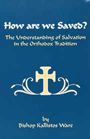 How Are We Saved? by Kallistos