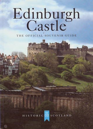 Edinburgh Castle The Official Souvenir Guide by Chris Tabraham