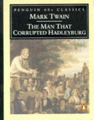 The Man Who Corrupted Hadleyburg by Mark Twain