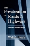 The Privatisation of Roads &amp; Highways: Human and Economic Factors