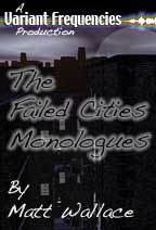 The Failed Cities Monologues by Matt Wallace