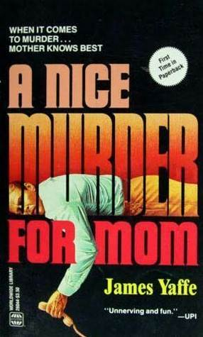 A Nice Murder for Mom by James Yaffe